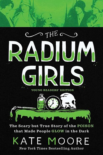 Download The Radium Girls  Young Readers  Edition Book