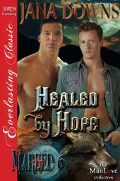 Healed by Hope [Marked 6]