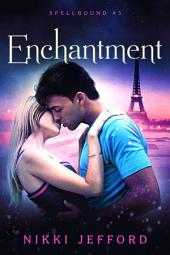 Enchantment (Spellbound Trilogy #3)