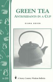 Green Tea: Antioxidants in a Cup
