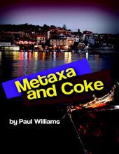 Metaxa and Coke