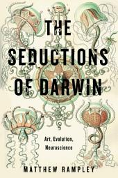 The Seductions of Darwin: Art, Evolution, Neuroscience