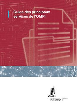 A Guide to the Main WIPO Services  French version  PDF