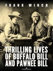 Thrilling Lives of Buffalo Bill and Pawnee Bill