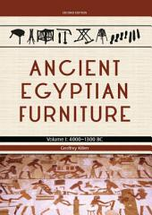 Ancient Egyptian Furniture Volume I: 4000 – 1300 BC, Edition 2