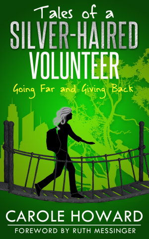 Tales of a Silver Haired Volunteer