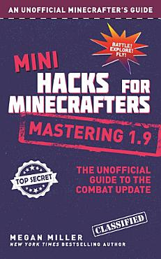 Mini Hacks for Minecrafters  Mastering 1 9 PDF