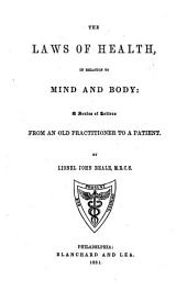 The laws of health: in relation to mind and body: a series of letters from an old practitioner to a patient