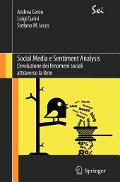 Social Media e Sentiment Analysis: L'evoluzione dei fenomeni sociali attraverso la Rete