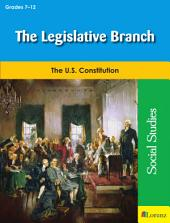 The Legislative Branch: The U.S. Constitution