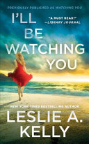 I ll Be Watching You  previously published as Watching You