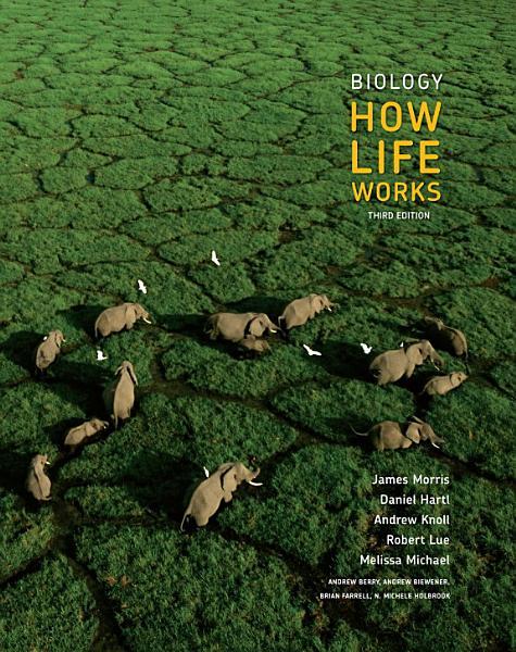 Loose Leaf Version For Biology How Life Works