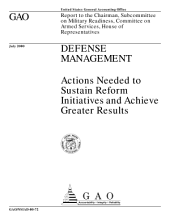 Defense management : actions needed to sustain reform initiatives and achieve greater results : report to the Chairman, Subcommittee on Military Readiness, Committee on Armed Services, House of Representatives