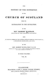 The History of the Sufferings of the Church of Scotland, from the Restoration to the Revolution: Volume 3