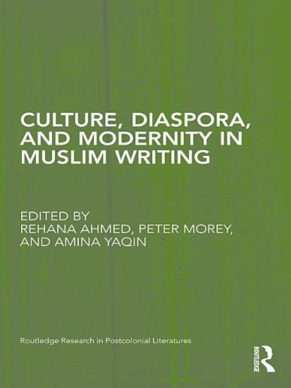 Culture  Diaspora  and Modernity in Muslim Writing PDF