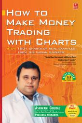 How To Make Money Trading With Charts: 2nd Edition (with a New Chapter)