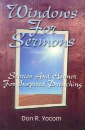 Windows for Sermons: Stories and Humor for Inspired Preaching