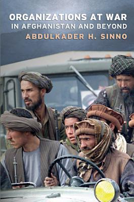 Organizations at War in Afghanistan and Beyond PDF