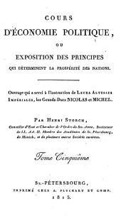 Cours d'économie politique, ou Exposition des principes qui déterminent la prospérité des nations ...