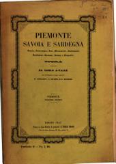 Piemonte, Savoia e Sardegna: Storia, letteratura, arti, monumenti, instituzioni, tradizioni, costumi, usanze e biografie. 1