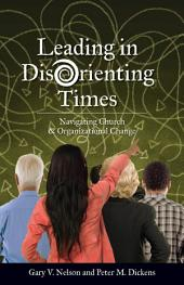 Leading in DisOrienting Times: Navigating Church and Organizational Change