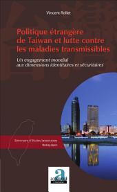 Politique étrangère de Taiwan et lutte contre les maladies transmissibles: Un engagement mondial aux dimensions identitaires et sécuritaires