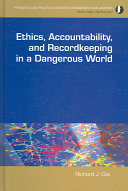 Ethics, Accountability, and Recordkeeping in a Dangerous World