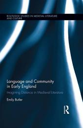 Language and Community in Early England: Imagining Distance in Medieval Literature