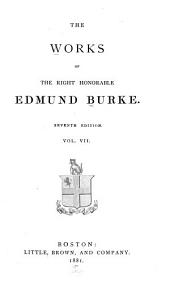 The Works of the Right Honorable Edmund Burke: Volume 7