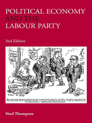 Political Economy and the Labour Party  2nd Edition