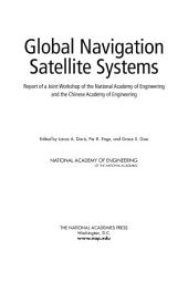 Global Navigation Satellite Systems: Report of a Joint Workshop of the National Academy of Engineering and the Chinese Academy of Engineering