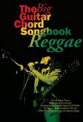 The Big Guitar Chord Songbook: Reggae