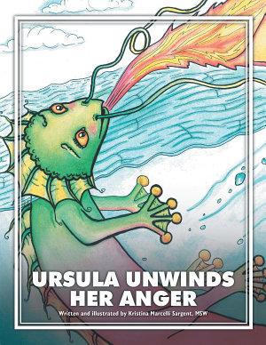 Ursula Unwinds Her Anger