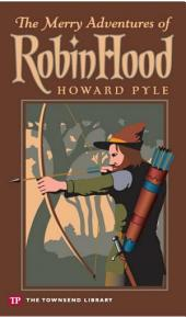 The Merry Adventures of Robin Hood (Townsend Library Edition)