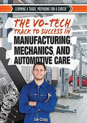 The Vo Tech Track to Success in Manufacturing  Mechanics  and Automotive Care PDF