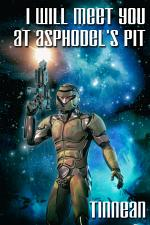 I Will Meet You at Asphodel's Pit