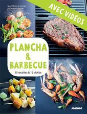 Plancha & barbecue - Avec vidéos: 50 recettes & 15 vidéos