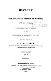 History of the Political System of Europe, and Its Colonies: From the Discovery of America to the Independence of the American Continent