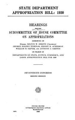 Departments of State and Justice  the Judiciary  and Related Agencies Appropriations  Department of State  Hearings Before the Subcommittee