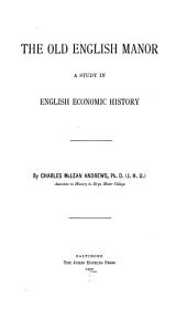 The Old English Manor: A Study in English Economic History, Volume 12