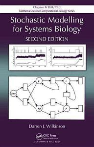 Stochastic Modelling for Systems Biology  Second Edition PDF