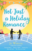 Not Just a Holiday Romance  Burning Moon  Almost a Bride  Finding You  After the Rain  The Great Ex Scape   a bonus novella  PDF