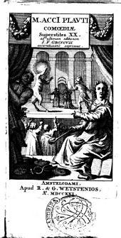 M. Acci Plauti Comoediae superstites 20. ad ultimam editionem I.F. Gronovii accuratissime expressae