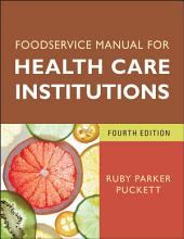 Foodservice Manual for Health Care Institutions: Edition 4