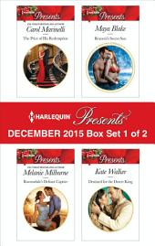 Harlequin Presents December 2015 - Box Set 1 of 2: The Price of His Redemption\Ravensdale's Defiant Captive\Brunetti's Secret Son\Destined for the Desert King
