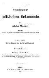 Grundlegung der politischen Oekonomie: Grundlagen der Volkswirthschaft