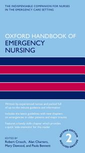 Oxford Handbook of Emergency Nursing: Edition 2