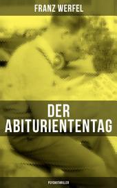 Der Abituriententag (Psychothriller): Die Geschichte einer Jugendschuld