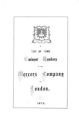 A List of Some Eminent Members of the Mercers Company of London