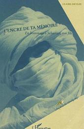 L'encre de ta mémoire: En hommage à Sébastien, ton fils